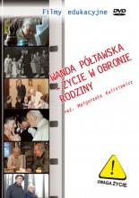 Wanda Półtawska - Życie w obronie rodziny